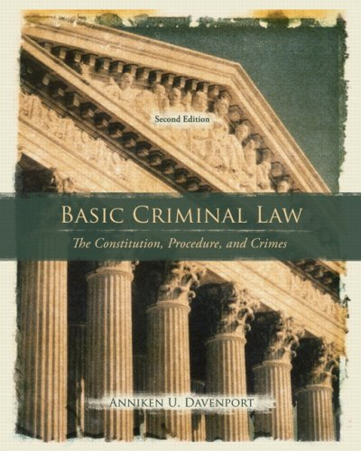 Basic Criminal Law The Constitution, Procedure, and Crimes 2nd 2009 9780135130513 Front Cover