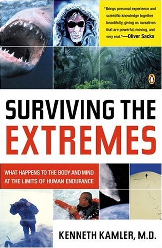 Surviving the Extremes What Happens to the Human Body at the Limits of Human Endurance  2005 edition cover