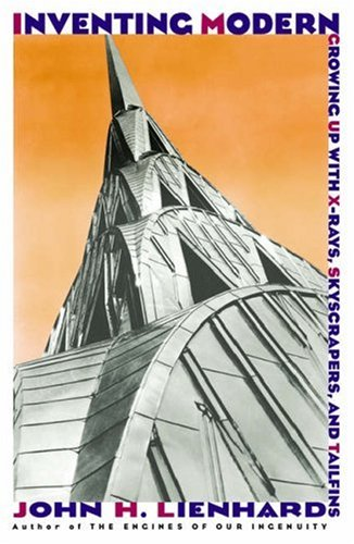Inventing Modern Growing up with X-Rays, Skyscrapers, and Tailfins  2005 edition cover