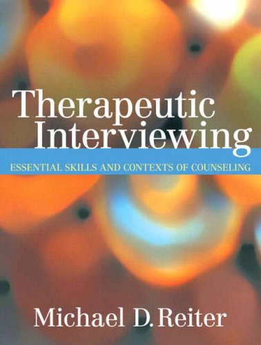 Therapeutic Interviewing Essential Skills and Contexts of Counseling  2008 edition cover