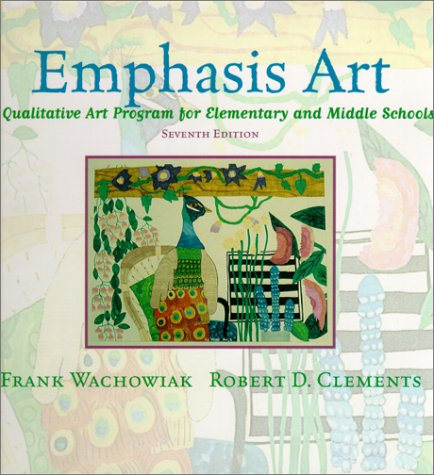 Emphasis Art A Qualitative Art Program for Elementary and Middle Schools 7th 2001 edition cover