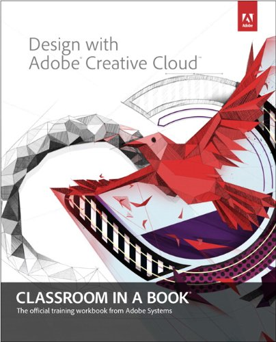 Design with Adobe Creative Cloud Basic Projects Using Photoshop, Indesign, Muse, and More  2014 edition cover