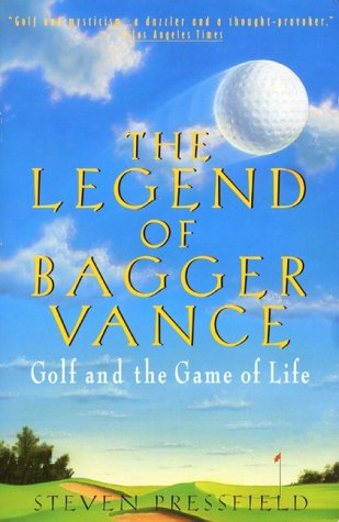 Legend of Bagger Vance A Novel of Golf and the Game of Life N/A 9780380727513 Front Cover
