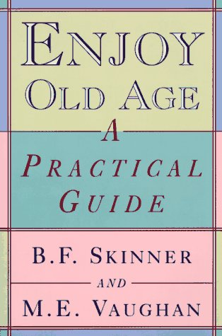 Enjoy Old Age A Practical Guide N/A edition cover