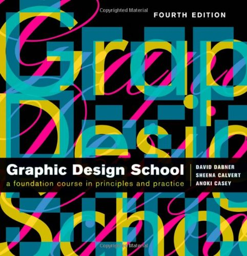 New Graphic Design School A Foundation Course in Principles and Practice 4th 2010 edition cover