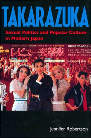 Takarazuka Sexual Politics and Popular Culture in Modern Japan  1998 edition cover