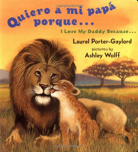 Quiero a Mi Papa Porque (I Love My Daddy Because English / Spanishedition)  N/A 9780525472513 Front Cover