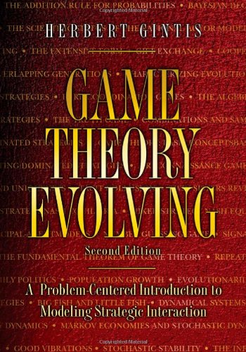 Game Theory Evolving A Problem-Centered Introduction to Modeling Strategic Interaction 2nd 2009 (Revised) edition cover