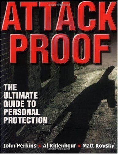 Attack Proof The Ultimate Guide to Personal Protection  2000 edition cover