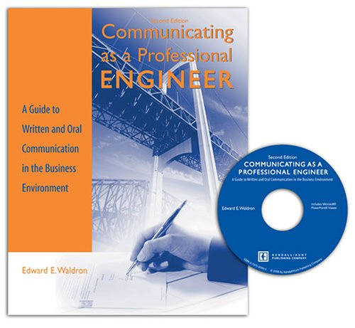 Communicating as a Professional Engineer A Guide to Written and Oral Communication in the Business Environment 2nd 2006 (Revised) 9780757525513 Front Cover