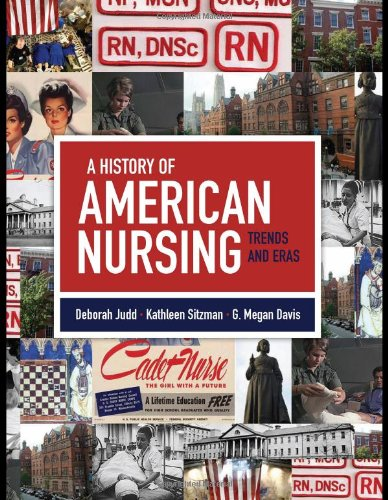 History of American Nursing Trends and Eras  2010 edition cover