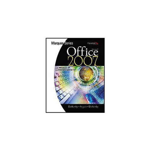 Microsoft Office 2007 : With Windows XP and Internet Explorer 7.0  2008 9780763829513 Front Cover