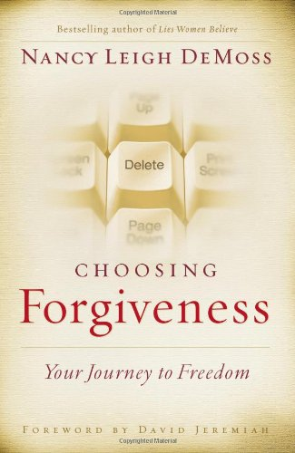 Choosing Forgiveness Your Journey to Freedom  2006 edition cover