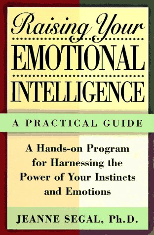 Raising Your Emotional Intelligence A Practical Guide - A Hands-On Program for Harnessing the Power of Your Instincts and Emotions Revised  edition cover