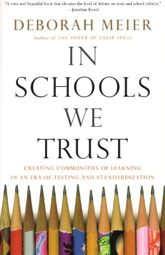 In Schools We Trust : Creating Communities of Learning in an Era of Testing and Standardization  2003 edition cover