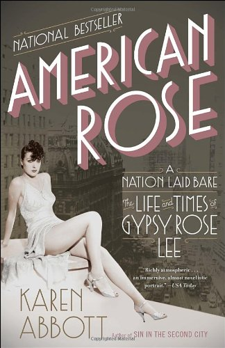 American Rose A Nation Laid Bare - The Life and Times of Gypsy Rose Lee  2012 edition cover