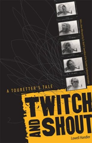 Twitch and Shout A Touretter's Tale  2004 9780816644513 Front Cover