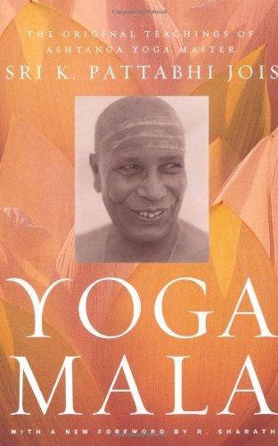 Yoga Mala The Original Teachings of Ashtanga Yoga Master Sri K. Pattabhi Jois 2nd 2010 edition cover