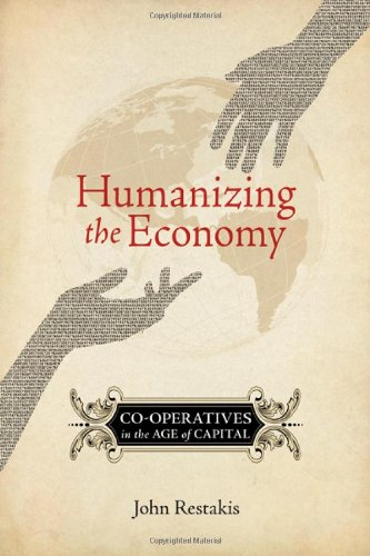 Humanizing the Economy Co-Operatives in the Age of Capital  2010 edition cover