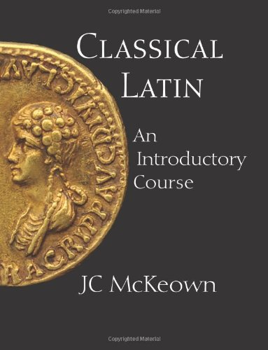 Classical Latin An Introductory Course  2010 edition cover