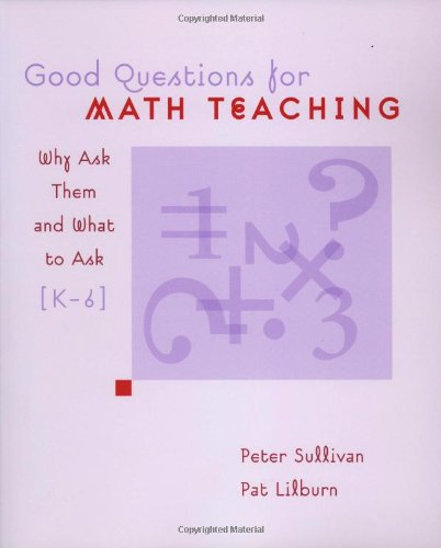 Good Questions for Math Teaching, Grades K-6 Why Ask Them and What to Ask  2002 edition cover