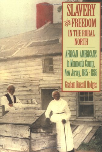 Slavery and Freedom in the Rural North African Americans in Monmouth County, New Jersey, 1665-1865 N/A edition cover
