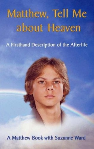 Matthew, Tell Me about Heaven  2001 9780971787513 Front Cover