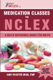 Medication Classes for NCLEX A Quick Reference Guide for RN/PN 2nd 2013 edition cover