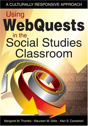 Using WebQuests in the Social Studies Classroom A Culturally Responsive Approach  2009 edition cover