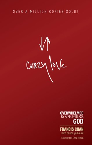 Crazy Love Overwhelmed by a Relentless God N/A edition cover