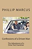 Confessions of a Driven Man The Adventures of a Drive Test Examiner N/A 9781490984513 Front Cover