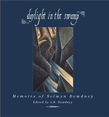 Daylight in the Swamp Memoirs of Selwyn Dewdney  1997 9781550022513 Front Cover