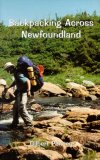 Backpacking Across Newfoundland   1999 9781550811513 Front Cover