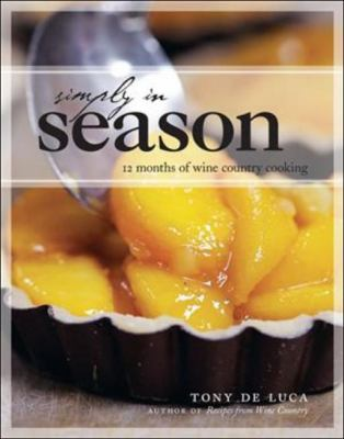 Simply in Season 12 Months of Wine Country Cooking  2010 9781552859513 Front Cover