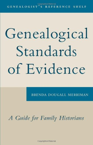 Genealogical Standards of Evidence A Guide for Family Historians  2010 9781554884513 Front Cover