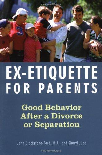 Ex-Etiquette for Parents Good Behavior after a Divorce or Separation  2004 9781556525513 Front Cover