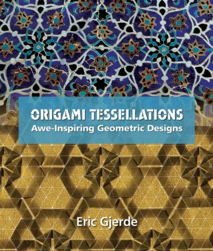 Origami Tessellations Awe-Inspiring Geometric Designs  2008 edition cover