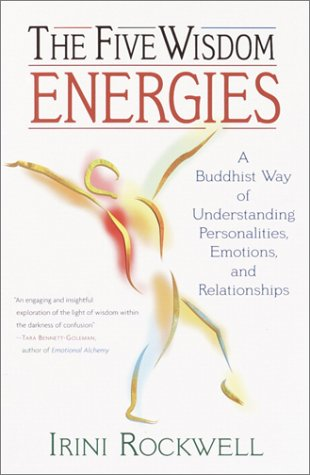 Five Wisdom Energies A Buddhist Way of Understanding Personalities, Emotions and Relationships  2002 edition cover