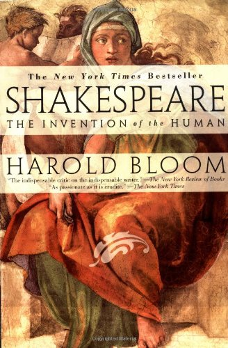 Shakespeare The Invention of the Human  1999 (Reprint) edition cover