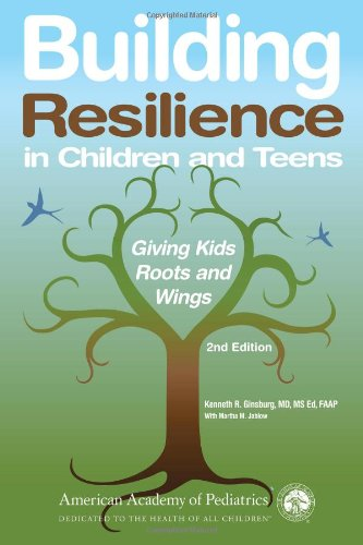 Building Resilience in Children and Teens Giving Kids Roots and Wings 2nd 2011 edition cover