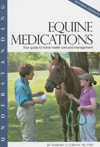 Understanding Equine Medications Your Guide to Horse Health Care and Management  2007 edition cover