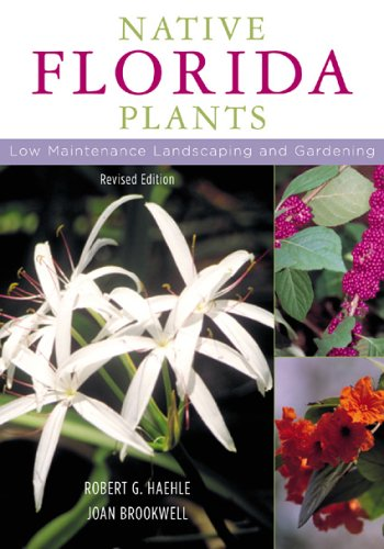 Native Florida Plants Low Maintenance Landscaping and Gardening 2nd 2004 (Revised) edition cover