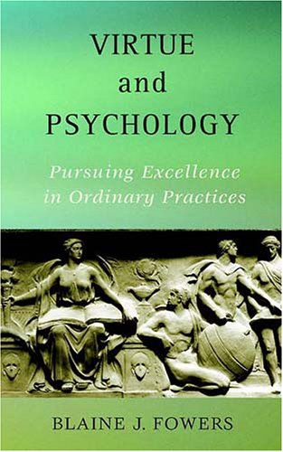Virtue and Psychology Pursuing Excellence in Ordinary Practices  2005 edition cover