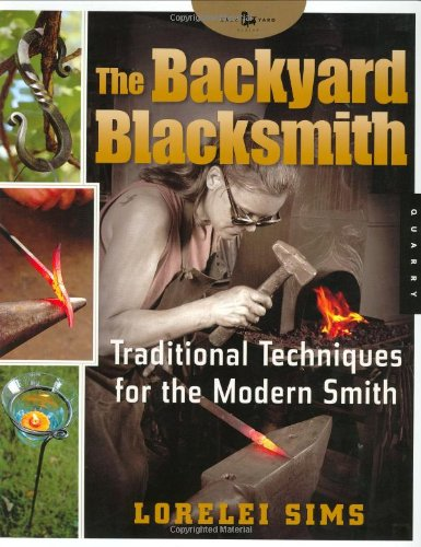 Backyard Blacksmith Traditional Techniques for the Modern Smith  2006 edition cover