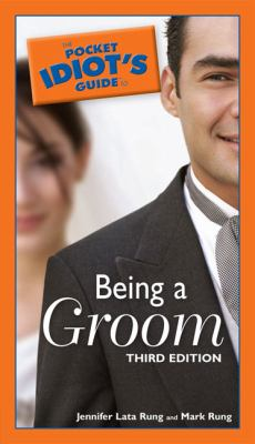 Pocket Idiot's Guide to Being a Groom  3rd 2005 (Revised) 9781592574513 Front Cover