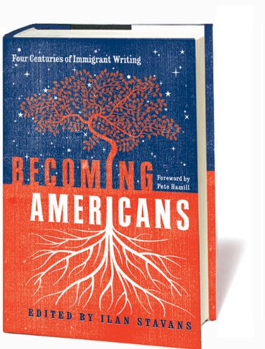 Becoming Americans Four Centuries of Immigrant Writing  2009 edition cover