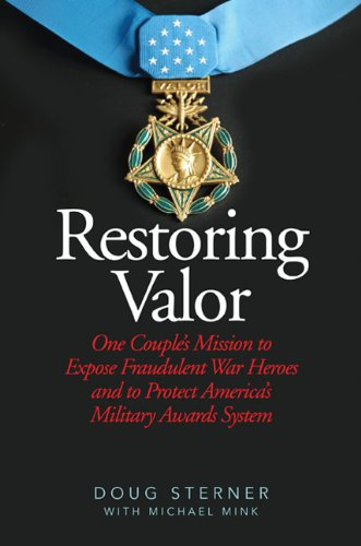 Restoring Valor One Couple?s Mission to Expose Fraudulent War Heroes and Protect America?s Military Awards System N/A 9781626365513 Front Cover