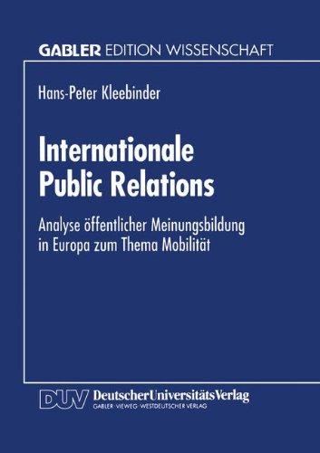 Internationale Public Relations: Analyse Öffentlicher Meinungsbildung in Europa Zum Thema Mobilität  1995 9783824462513 Front Cover