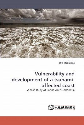 Vulnerability and Development of a Tsunami-Affected Coast  N/A 9783838335513 Front Cover