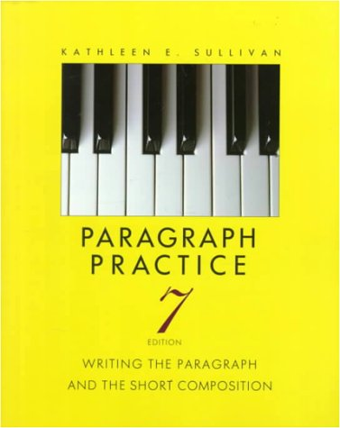 Paragraph Practice Writing the Paragraph and the Short Composition 7th 1994 (Revised) edition cover